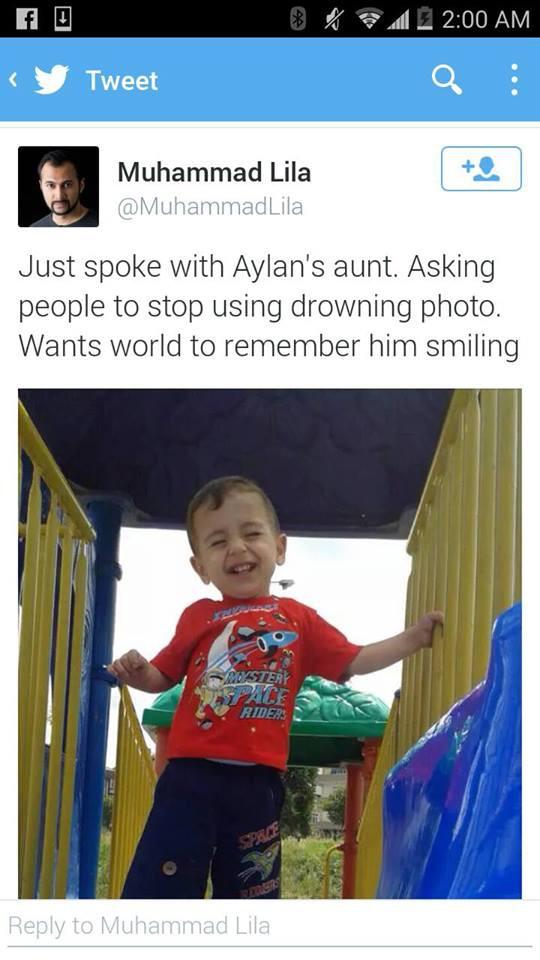 """""""Puhuin juuri Aylanin tädin kanssa. Pyysi ihmisiä olemaan käyttämättä kuvaa hukkuneesta. Haluaa maailman muistavan hänet hymyilevänä"""""""